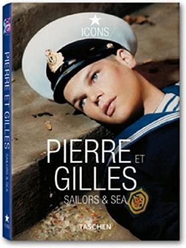 Pierre Et Gilles: Sailors & Sea (Icons Series): Eric Troncy, Gilles, Pierre