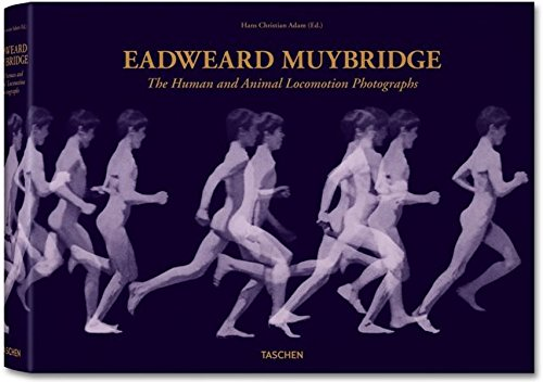 9783836509411: Eadweard Muybridge: The Human and Animal Locomotion Photographs