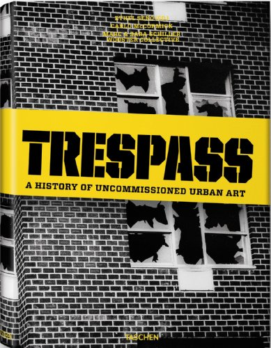 9783836509640: Trespass: A History Of Uncommissioned Urban Art