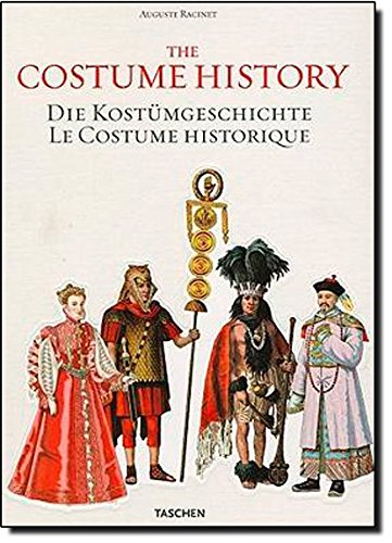 The Costume History: From Ancient Times to the 19th Century: Auguste Racinet