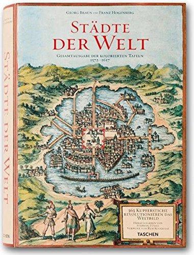 9783836511254: Städte der Welt 363 Kupferstiche revolutionieren das Weltbild Gesamtausgabe der Kolorierten Tafeln 1572 1617