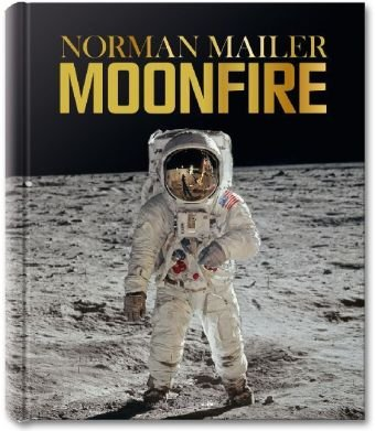 9783836511797: Norman Mailer, MoonFire: The Epic Journey of Apollo 11