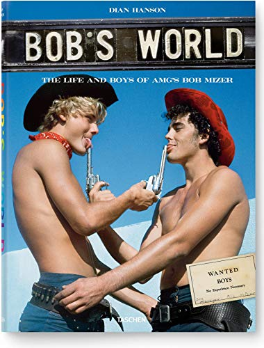 9783836512305: Bob's World: The Life and Boys of A.M.G.'s Bob Mizer