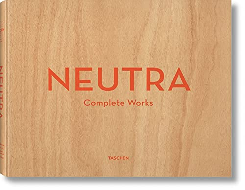 9783836512442: Neutra: Complete Works
