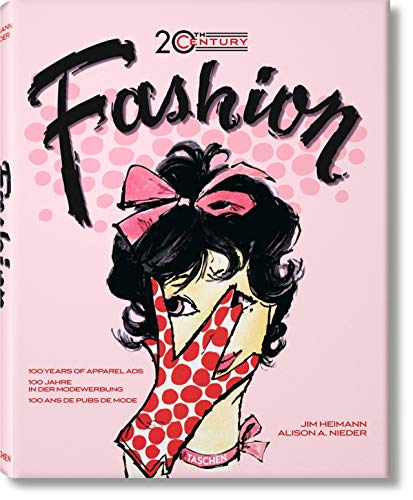 9783836514613: 20th Century Fashion: 100 Years of Apparel Ads