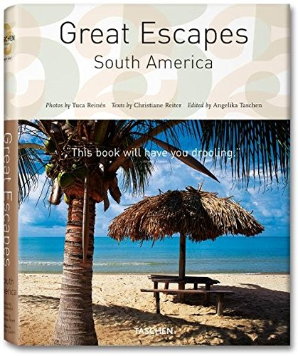 9783836514835: Ms-25 Great Escapes South America (Tachen 25th Anniversary)