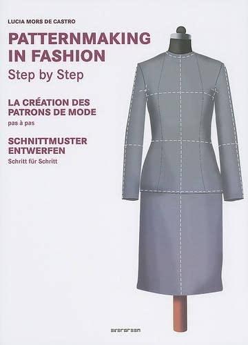 Patternmaking in Fashion Step by Step: La: Mors de Castro,