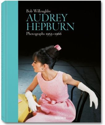 9783836518895: Bob Willoughby: Audrey Hepburn: Photographs 1953-1966 (English, German and French Edition)