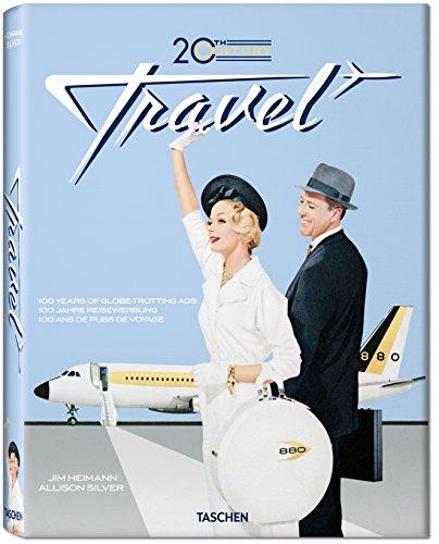 9783836519410: 20th Century Travel: 100 Years Of Globe-Trotting Ads