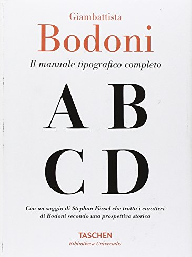 Giambattista Bodoni. Il manuale tipografico completo: Stephan Füssel