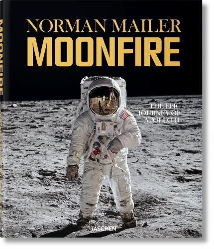 9783836520775: Norman Mailer: MoonFire, The Epic Journey of Apollo 11