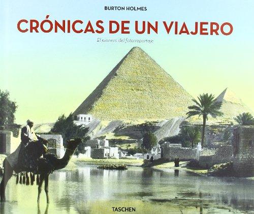 9783836521420: Cronicas de un viajero. El pionero del fotorreportaje