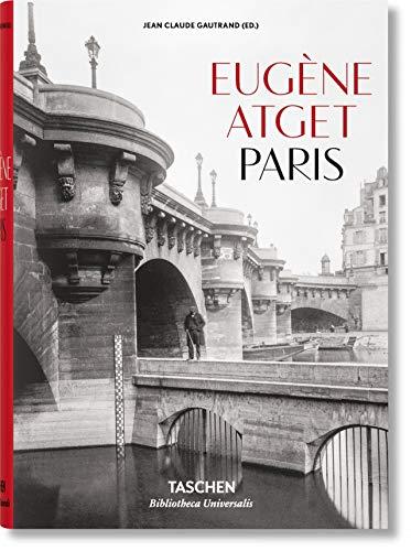 9783836522311: Eugène Atget. Paris. 1857-1927 (Bibliotheca Universalis)
