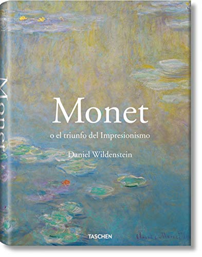 9783836523240: Monet O El Triunfo Del Impresionismo (Taschen 25 Aniversario)