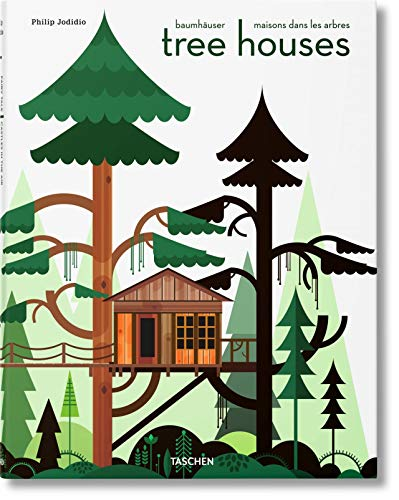 Tree Houses. Fairy Tale Castles in the Air (Hardcover): Philip Jodidio