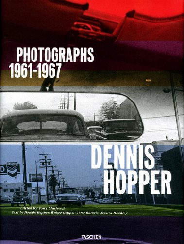 Dennis Hopper: Photographs 1961-1967: Shafrazi, Tony, Hopps,