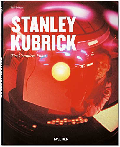 9783836527750: Stanley Kubrick: The Complete Films