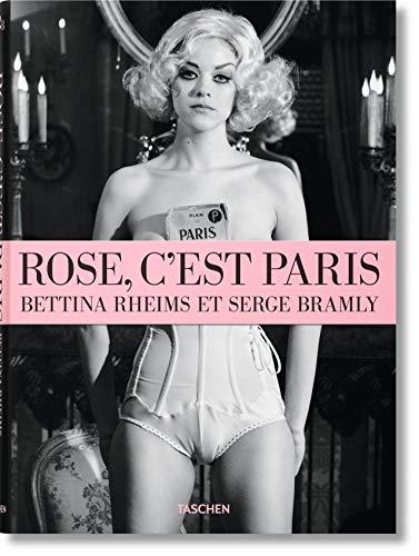 9783836527859: Rose, c'est Paris: Bettina Rheims & Serge Bramly