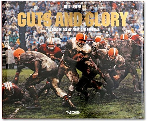 9783836527866: Neil Leifer. Guts and Glory. The Golden Age of American Football