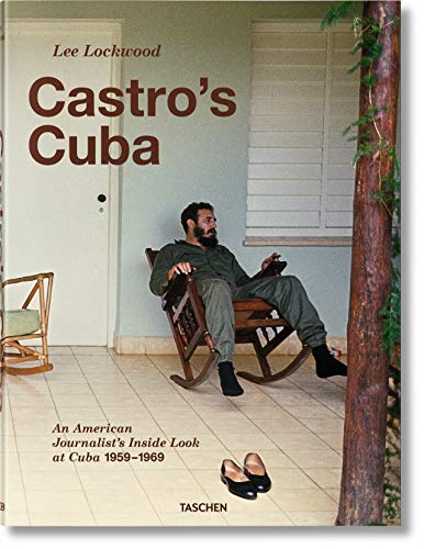 9783836529983: Lee Lockwood: Castro's Cuba, An American Journalist's Inside Look at Cuba, 1959-1969 (Fo)