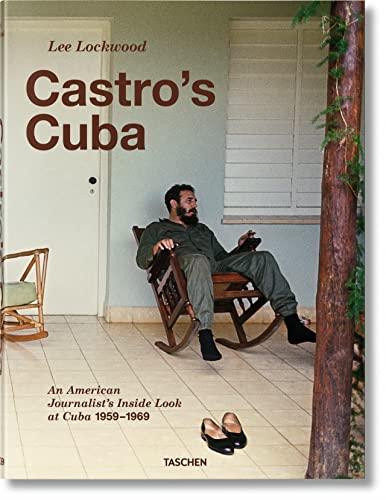 9783836529983: Lee Lockwood: Castro's Cuba, An American Journalist's Inside Look at Cuba, 1959-1969