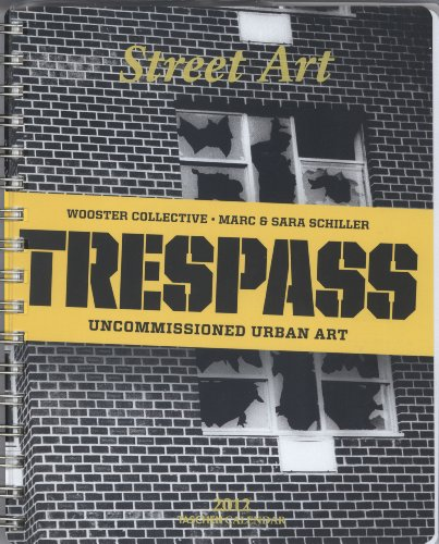 9783836530231: Trespass Street Art 2012 Calendar: Uncommissioned Urban Art