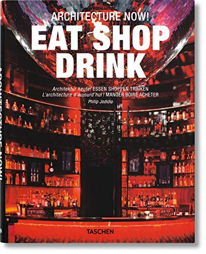 9783836534406: Architecture Now! Eat Shop Drink