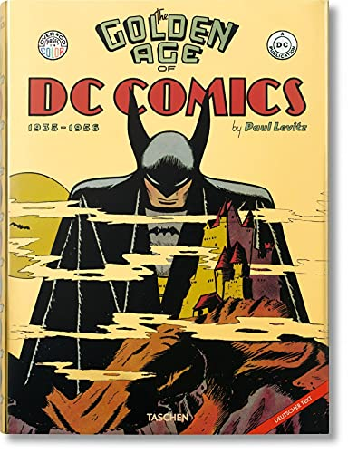 The Golden Age of DC Comics.: Von Paul Levitz. Köln 2012.