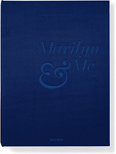 Lawrence Schiller, Marilyn & Me: A Memoir in Words and Pictures: Schiller, Lawrence