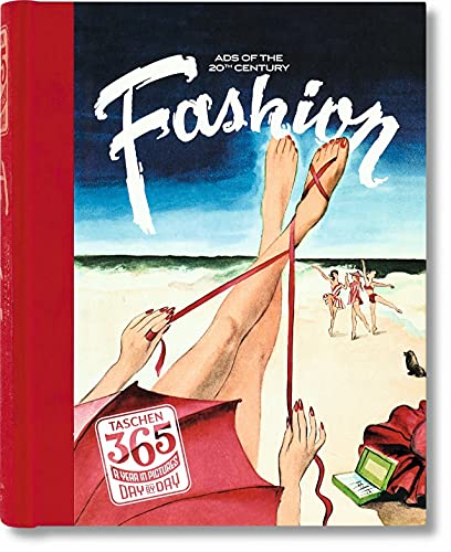 9783836538619: TASCHEN 365 Day-by-Day: Fashion Ads of the 20th Century
