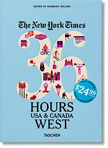 9783836539401: The New York Times: 36 Hours, USA & Canada, West