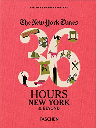 9783836539418: NYT. 36 Hours. New York & Beyond (The New York Times 36 Hours)