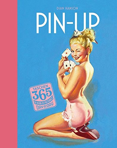 9783836539531: TASCHEN 365 Day-by-Day: Pin-Up