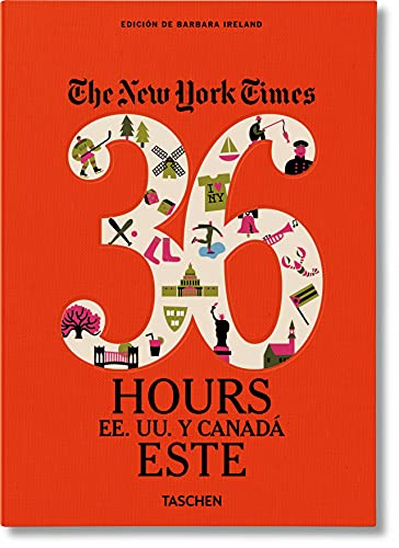 9783836540384: 36 HOURS ESTADOS UNIDOS Y CANADA ESTE-ESP.THE NEW YORK TIMES