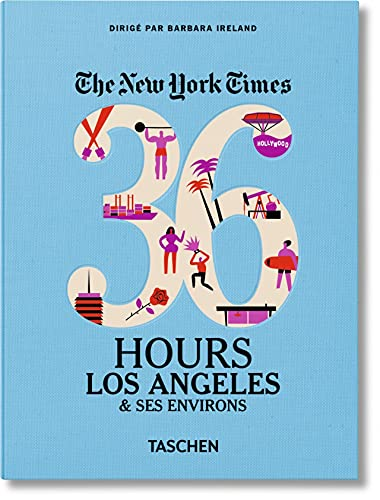 9783836540407: The New York Times : 36 Hours Los Angeles & ses environs (French Edition)