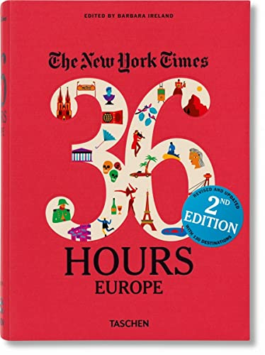 9783836540483: The New York Times: 36 Hours Europe, 2nd Edition
