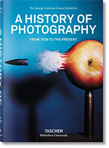 9783836540995: A history of photography. Ediz. illustrata: BU