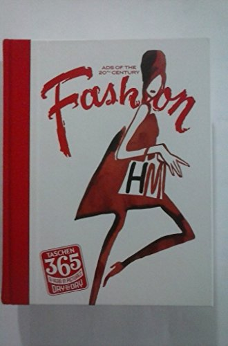 9783836542081: ADS OF THE 20TH CENTURY FASHION TASCHEN 365 A YEAR IN PICTURES DAY BY DAY