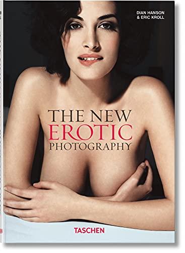 The New Erotic Photography: Hanson, Dian; Kroll, Eric