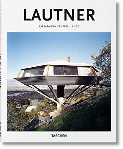 John Lautner: 1911-1994: Disappearing Space: Campbell-Lange, Barbara-Ann/ Gössel,
