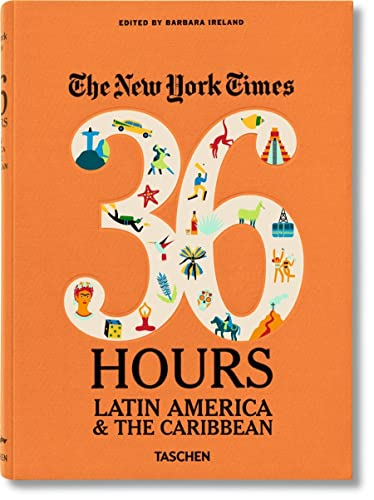 9783836544252: The New York Times: 36 Hours Latin America & The Caribbean