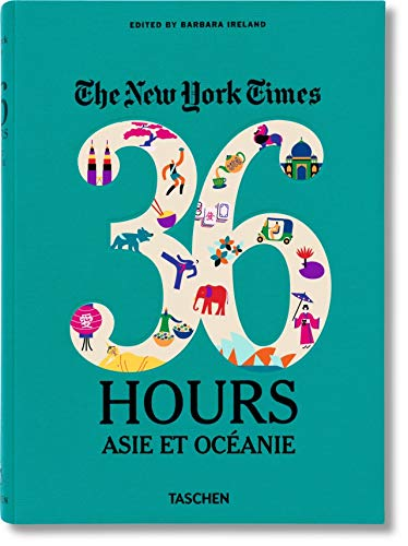 9783836545044: The New York Times. 36 Hours. Asia & Oceania (Varia)