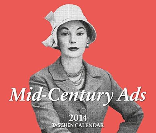 9783836545525: Mid-century Ads: Advertising from the Mad Men Era - 2014 Tear Off Calendar: All international holidays included (Taschen Tear-off Calendars)