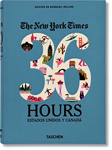 9783836551717: 36 HOURS USA & CANADA-THE NEW YORK TIMES