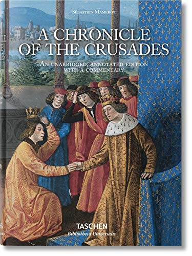 9783836554459: Sébastien Mamerot: A Chronicle of the Crusades