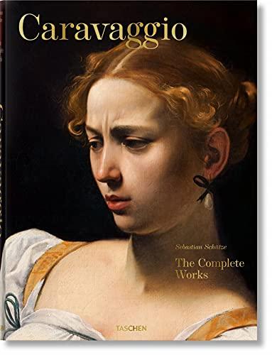 Caravaggio: Complete Works: Sebastian Schutze