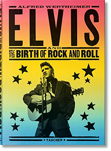 9783836559072: Alfred Wertheimer: Elvis and the Birth of Rock and Roll