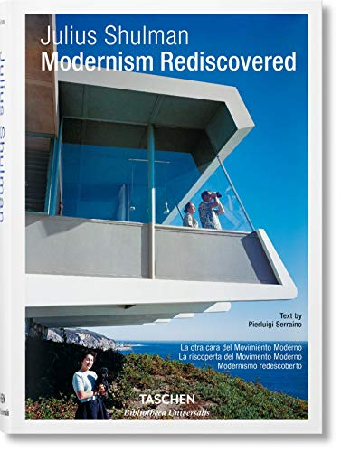 Julius Shulman. Modernism Rediscovered - SHULMAN, JULIUS