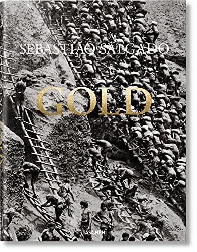 9783836575089: Gold. Ediz. inglese, francese e tedesca: SEBASTIÃO SALGADO. GOLD