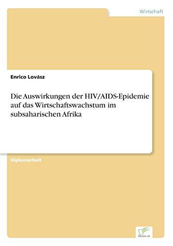 9783836600316: Die Auswirkungen der HIV/AIDS-Epidemie auf das Wirtschaftswachstum im subsaharischen Afrika